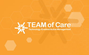 Every member of the care team, regardless of location or role, gets clear visibility to a unified plan of action, and their specific responsibilities.  Real-time clinical data triggers actions in TEAM of Care's rules engine, all tailored for each team member and organization.